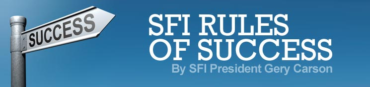 Rules of Success by SFI President Gery Carson